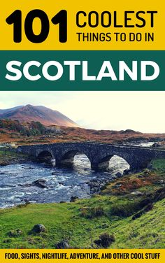 101 Coolest Things to Do in Scotland