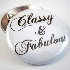Photo Pinback Button   Badge : Classy & Fabulous