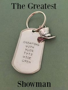 Dreaming With My Eyes Wide Open - Greatest Showman - Hand-stamped Keychain Pt Barnum, The Greatest Showman, Metal Stamping, Great Movies, Hand Stamped, Geek Stuff, Theatre, My Favorite Things, Broadway