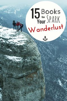 15 Books To Spark Your Wanderlust!