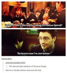 Snape, my favorite HP character. Without a doubt, the most complex character in the series.