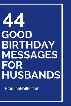 44 Good Birthday Messages For Husbands 40th Verses Card Sayings