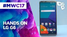 Hands On: LG G6 - MWC 2017 - TecMundo