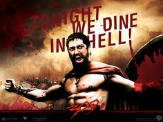 300 - loved the movie