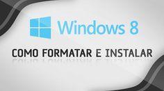Como Formatar o Computador e Instalar o Windows 8