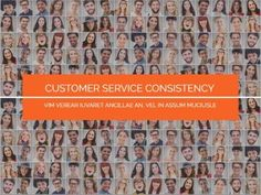 A collage of images in the background of workers in customer service and an orange text background. Text in white reading 'customer service consistency'. All easy to edit in Design Wizard.