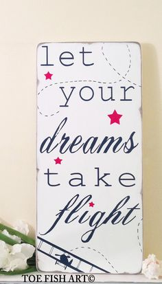 Let Your Dreams Take Flight - Inspirational Quote - Typography Word Art Wood Sign- Beautiful Nursery or Playroom Sign Playroom Signs, Nursery Signs, Nursery Wall Decor, Nursery Themes, Nursery Room, Nursery Ideas, Vintage Airplane Nursery, Airplane Room, Vintage Airplanes