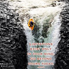 Limitations exist only in your mind. Go beyond yours today.
