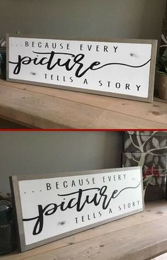 "Perfect for my gallery wall! EVERY PICTURE tells a story 8""x24"" sign 