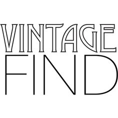 Vintage Find text ❤ liked on Polyvore featuring text, words, quotes, vintage, backgrounds, phrase and saying