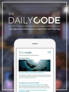 Want the latest digital ad news, curated by advertising experts and delivered to you daily? Meet, The Daily Code.
