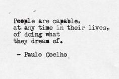 """""""people are capable at any time in their lives, of doing what they dream of"""""""