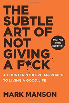Book: The Subtle Art of Not Giving a F*ck: A Counterintuitive A...