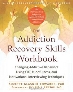 The Addiction Recovery Skills Workbook: Changing Addictive Behaviors Using CBT, Mindfulness, and Motivational Interviewing Techniques (New Harbinger Self-Help Workbooks) by Suzette Glasner-Edwards PhD http://www.amazon.com/dp/1626252785/ref=cm_sw_r_pi_dp_EBV6wb0266R48