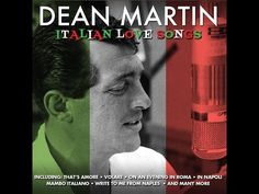 Dean Martin - Italian Love Songs (Not Now Music) [Full Album] - YouTube