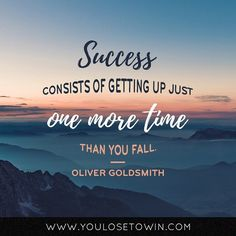 """""""Success consists of getting up just one more time than you fall.""""   Double tap if you agree!"""