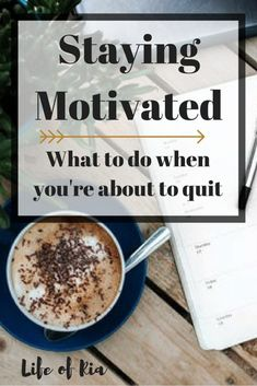 Staying Motivated - #motivation #perseverance #inspiration #inspire