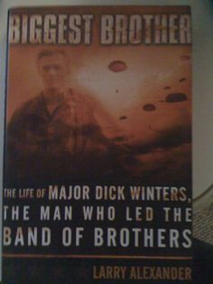 Biggest Brother in mhenni's Garage Sale in York , PA for $5.00. The life of Major Dick Winters, The man who led the band of brothers Larry Alexander Hardcover Shipping only
