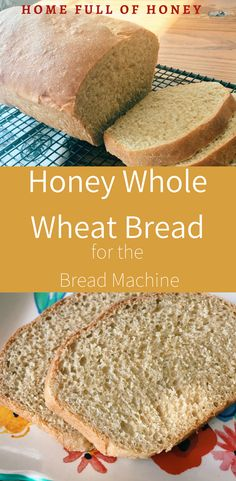 Honey Whole Wheat Bread for Bread Machine Recipe | Home Full of Honey