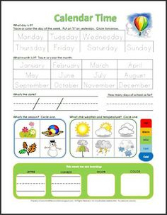 Great calendar time worksheet.  Free printable. (Link just takes you toblog home, so will have to search.)  Would be nice for preschool calendar notebook.