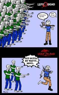 The difference between Left4dead and Dead island.