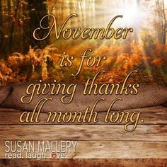 Giving thanks all month long November Baby, Sweet November, November Birthday, Days And Months, Months In A Year, Thankful For Family, November Quotes, Thanksgiving 2020, Grateful Heart