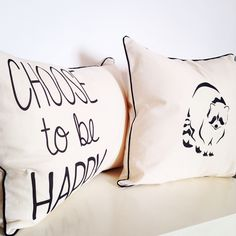 Choose to be Happy + Mapache  Almohadones estampados en 35x50cm y 40x40cm facebook.com/bharanideco www.bharani.com.ar