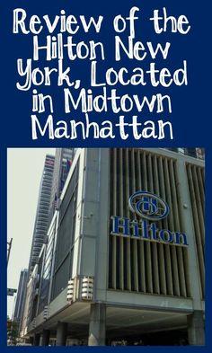 Review of the Midtown Manhattan Hilton - the Hilton New York