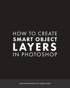 How to Create Smart Object Layers in Photoshop, how to become a better blogger, how to use photoshop for blogging