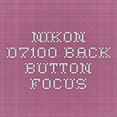 Nikon - Back Button Focus Photography Cheat Sheets, Photography Tools, Photography Tutorials, Digital Photography, Nikon Digital Camera, Camera Nikon, Nikon D3100, Camera Hacks, Camera Settings