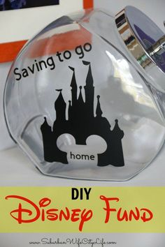 DIY Disney Fund Saving to Go Home #CricutMade