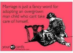 Marriage is just a fancy word for...