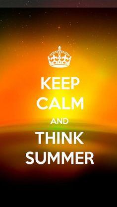 Keep Calm | Think Summer