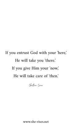 #TrustGod #Here/There #GiveHim #Now/Then #Quote #ChristineCaine #SheRises
