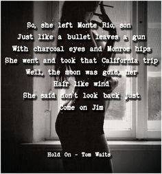 Tom waits talking about his wife will make you believe love is real hold on tom waits one of the best songs ever stopboris Choice Image