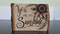 You are my sunshine,What's wood burning ? The pine burnt by shading strategy by moving a photo on wood is called wooden decoration. In wood burning , deciding the project. Wood Burning Tips, Wood Burning Crafts, Wood Burning Patterns, Wood Crafts, Diy And Crafts, Diy Wood, Wood Burn Designs, Wood Burning Stencils, Picture On Wood