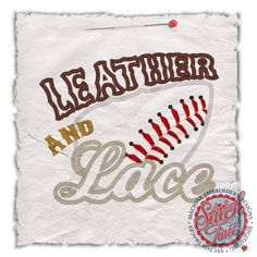 Sayings (4396) Leather & Lace Baseball / Softball Applique 6x10