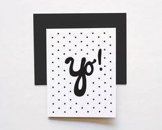 Yo! Polka Dot Greeting Card by The Paper Club (discovered via Poppytalk)