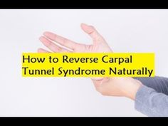 How to Reverse Carpal Tunnel Syndrome Naturally