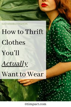 These tips that have enabled me to dress 1000x better while simultaneously keeping clothes out of landfills and saving money.  #eco #ecofriendly #sustainable #sustainability #sustainablefashion #fashion #ethical #ethicalfashion