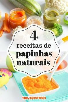O TudoGostoso selecionou 4 papinhas nutritivas e naturais para você deixar a alimentação dos bebês ainda mais gostosa e saudável.