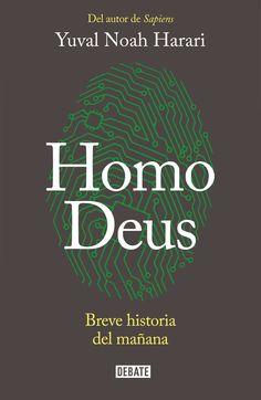 ¿Qué nos depara el futuro? Homo Deus: el mañana del hombre.