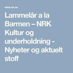Lammelår a la Barmen – NRK Kultur og underholdning - Nyheter og aktuelt stoff