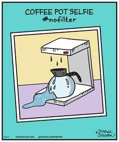 No filter! | Read Half Full #comics @ www.gocomics.com/half-full/2014/10/17?utm_source=pinterest&utm_medium=socialmarketing&utm_campaign=social-pin | #GoComics #webcomic