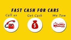 3 Simple Steps To Get A Fast Cash For Cars - Call Us, Get Cash and We Tow!