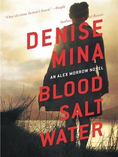 "A gripping tale of greed, power, and vengeance, Blood, Salt, Water is a masterful crime novel from Denise Mina that confirms her reputation as ""one of the genre's brights stars"" (George Pelecanos). Start reading 'Blood Salt Water' on OverDrive: https://www.overdrive.com/media/2179687/blood-salt-water"