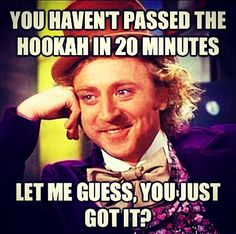 Can't go wrong with a good hookah meme! | Come to Lux Lounge in West Bloomfield, MI to relax with friends at a premiere hookah lounge in an upscale atmosphere!  Call (248) 661-1300 or visit www.luxloungewb.com for more information!