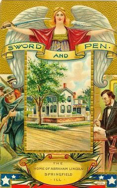 """This """"Sword and Pen"""" postcard shows Lincoln at this desk, soldiers in the field and the Lincoln home in Springfield IL (Circa 1909)"""