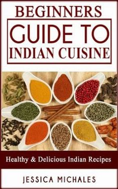 Precious Free Books: LIMITED TIME OFFER  :: BEGINNERS GUIDE TO INDIAN CUISINE: Easy, Healthy & Delicious Indian Recipes - PreciousFreeBooks.com #freebook #freebooks #free #books #book #ebook #ebooks #online #freebies #freebooksonline #PDF #kindle #bookclub #generalbooks #recipes #food #recipesandfood #cookbook #indian #indianrecipes