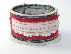 Fabric Cuff Bracelet  Christian Jewelry  by MaggieRedDesigns,  BE INSPIRED HERE !  TEENAGE GIRLS WILL BE ALL OVER THESE…. AND WILL LOVE TO BUY THEM AS GIFTS FOR THEIR FRIENDS